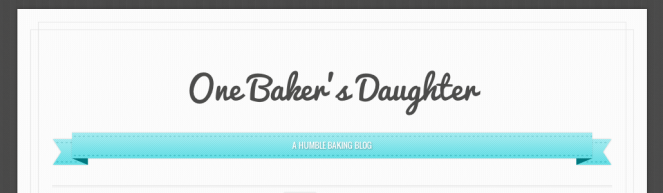 One Baker's Daughter Blog
