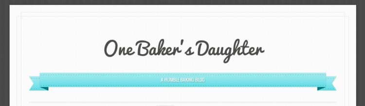 One Baker's Daughter Blog